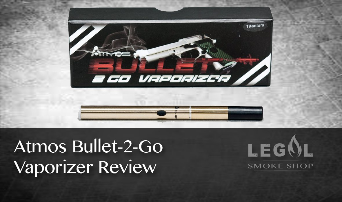 Atmos Bullet-2-Go Vaporizer Review