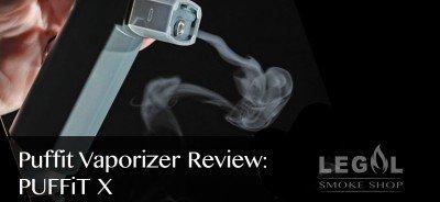 Puffit Vaporizer Review- PUFFiT X